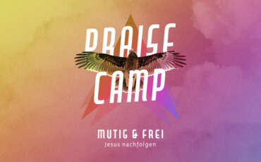 Praise Camp – kommt zu dir!